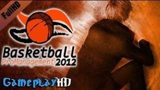 Basketball Pro Management 2012 Gameplay (PC HD)