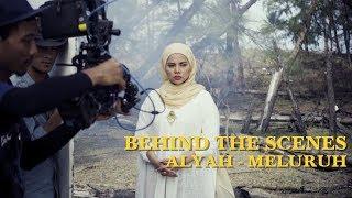 Alyah - Meluruh Behind The Scenes