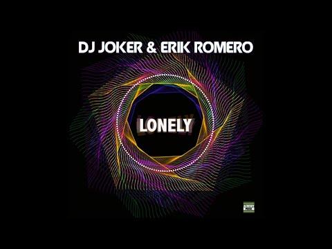 Dj Joker & Erik Romero - LONELY (Audio Video)