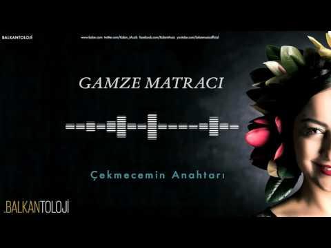 Gamze Matracı - Çekmecemin Anahtarı [ Balkantoloji © 2016 Kalan Müzik ]