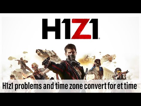 Fortnite Gameplay H1z1 Time Zone Convert For U S Players In Eastern