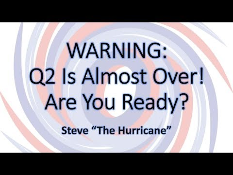 WARNING: Q2 Is Almost Over! Are You Ready? (Public Webinar 2019)