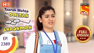 Taarak Mehta Ka Ooltah Chashmah - Ep 2389 - Full Episode - 25th January, 2018