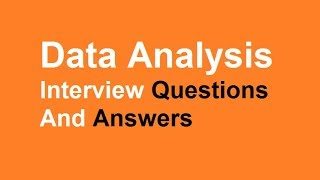 Data Analysis Interview Questions And Answers