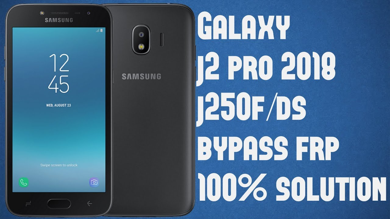 Samsung Galaxy j2 pro J250f frp bypass android 7 1 1 2019 samsung all  models!