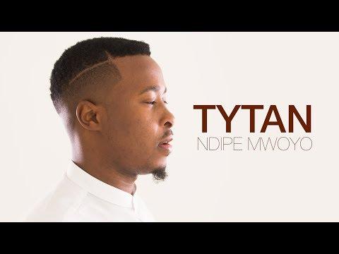 Tytan - Ndipe Mwoyo  (Official Video)