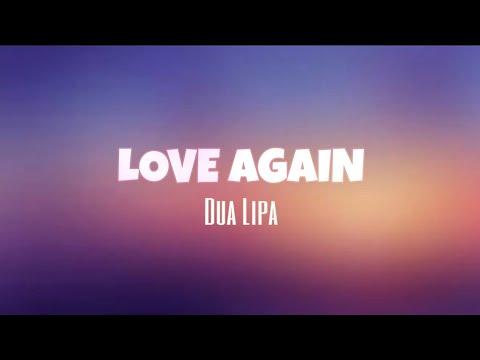 Dua Lipa - Love Again - Lyrics Co