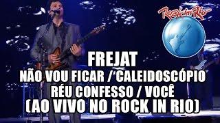 Frejat - Não vou ficar / Caleidoscópio / Réu confesso / Você (Ao Vivo no Rock in Rio)