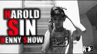 Harold Sin Benny Show / Harold - Benny / #HaroldSinBennyShow