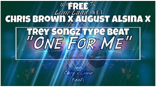 "FREE | Chris Brown x August Alsina x Trey Songz R&B Type Beat 2018 ""One For Me"" 