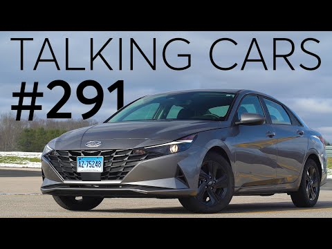 2021 Hyundai Elantra First Impressions; Why a Fender Bender Can Be So Expensive |Talking Cars #291