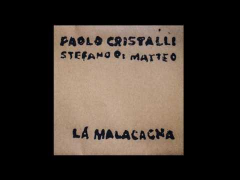 LA MALACAGNA  Paolo Cristalli e Steo di Matteo