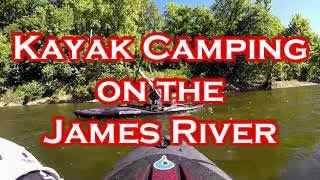 James River Kayak Camping Trip - Horsehoe Bend to Wilderness Canoe Company
