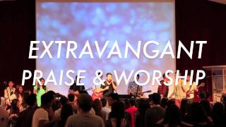 PRAISE & WORSHIP NIGHT 2013 // EXTRAVAGANCE