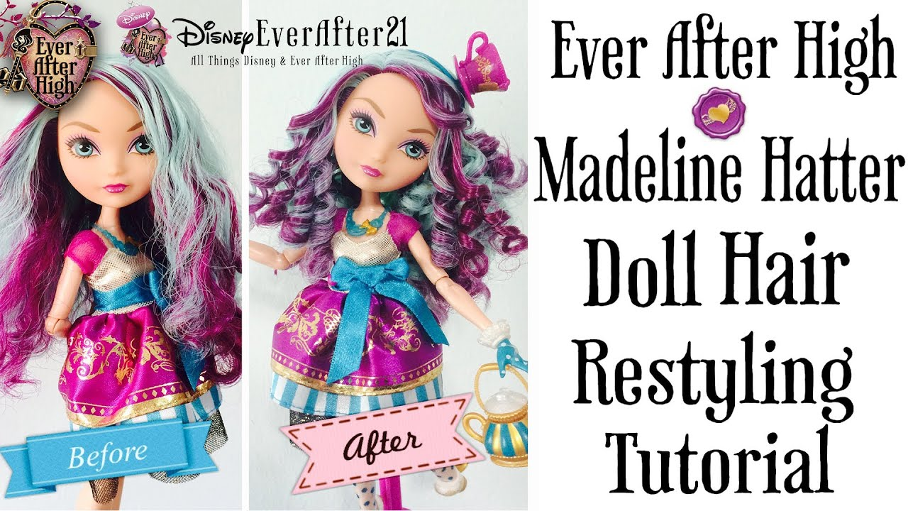 Ever After High Madeline Hatter Doll Hair Restyling Tutorial How