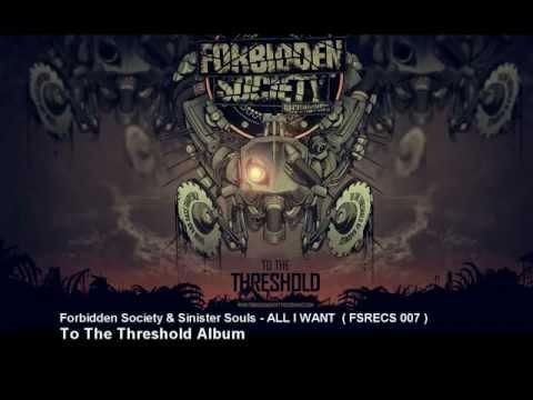 Forbidden Society & Sinister Souls - ALL I WANT   [ FSRECS 007 ]