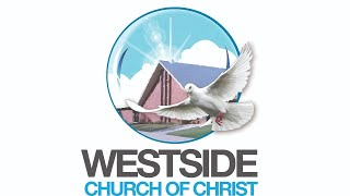 Westside Church of Christ Sunday Livestream Service