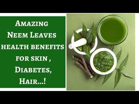 Neem Leaves : Amazing Health Benefits For Skin,Eczema,ringworm,itching,hair,diabetics@
