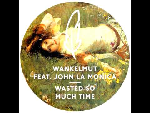 Wankelmut Wasted So Much Time feat. John Lamonica (Jacob's Deep Instrumental)