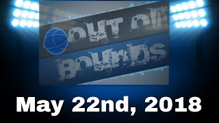 Out of Bounds May 22nd