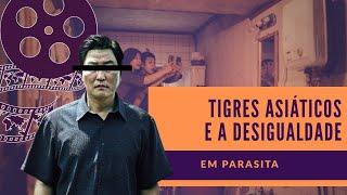 Parasita: Tigres Asiáticos e Desigualdade (com spoiler)