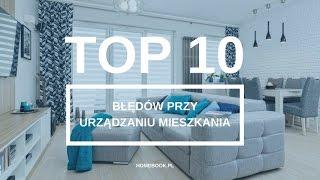 10 najczęściej popełnianych błędów przy aranżacji wnętrz | TOP 10 |