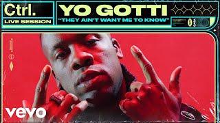Yo Gotti - They Ain't Want Me To Know (Live Session)   Vevo Ctrl