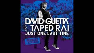 David Guetta - Just One Last Time [Feat. Taped Rai] [Extended]