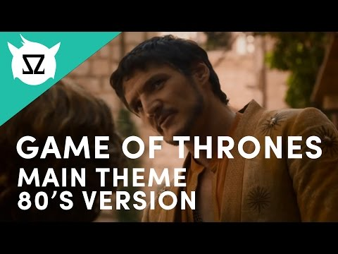 Game of Thrones - Main Theme (80's Version)