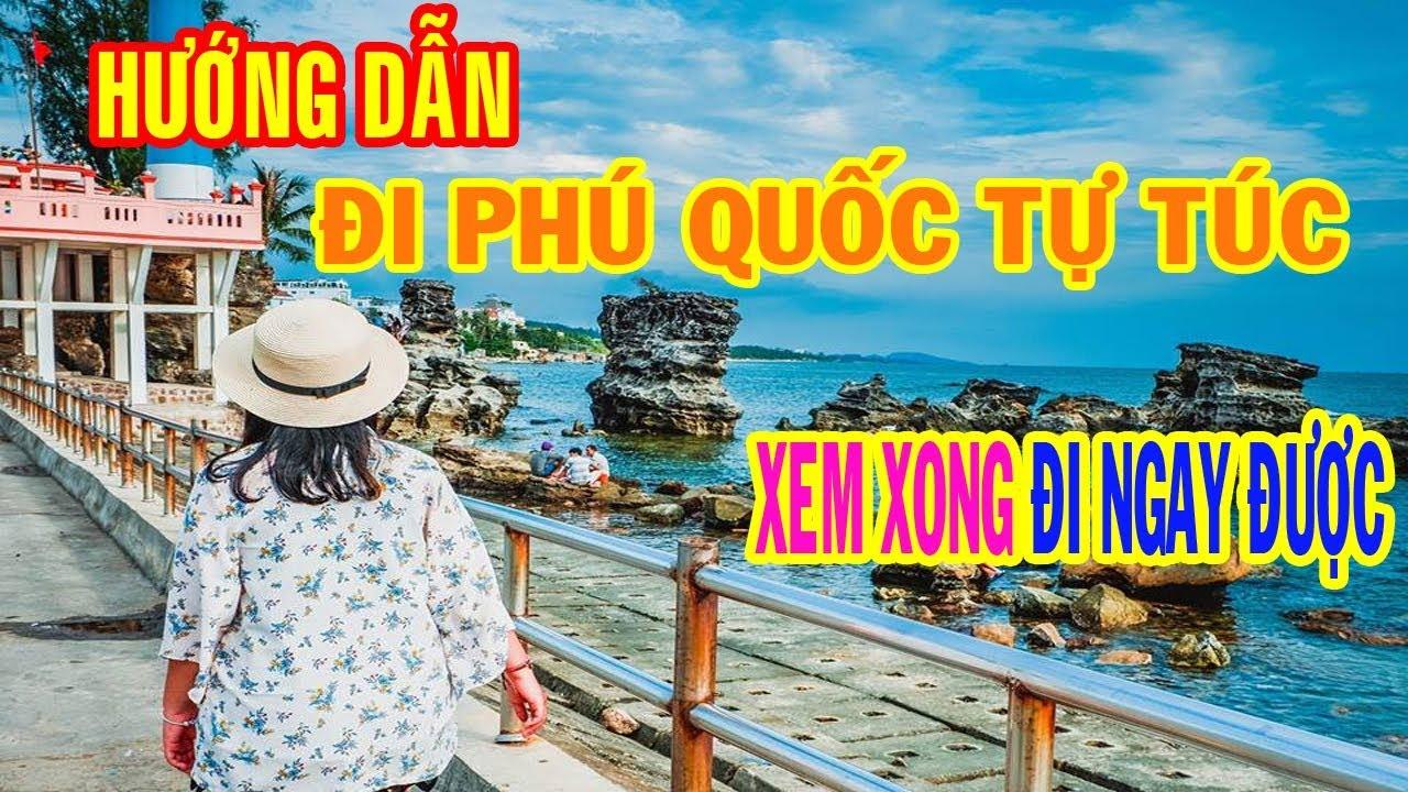 HƯỚNG DẪN đi Phú Quốc tự túc – Review Phú Quốc 2 ngày 1 đêm