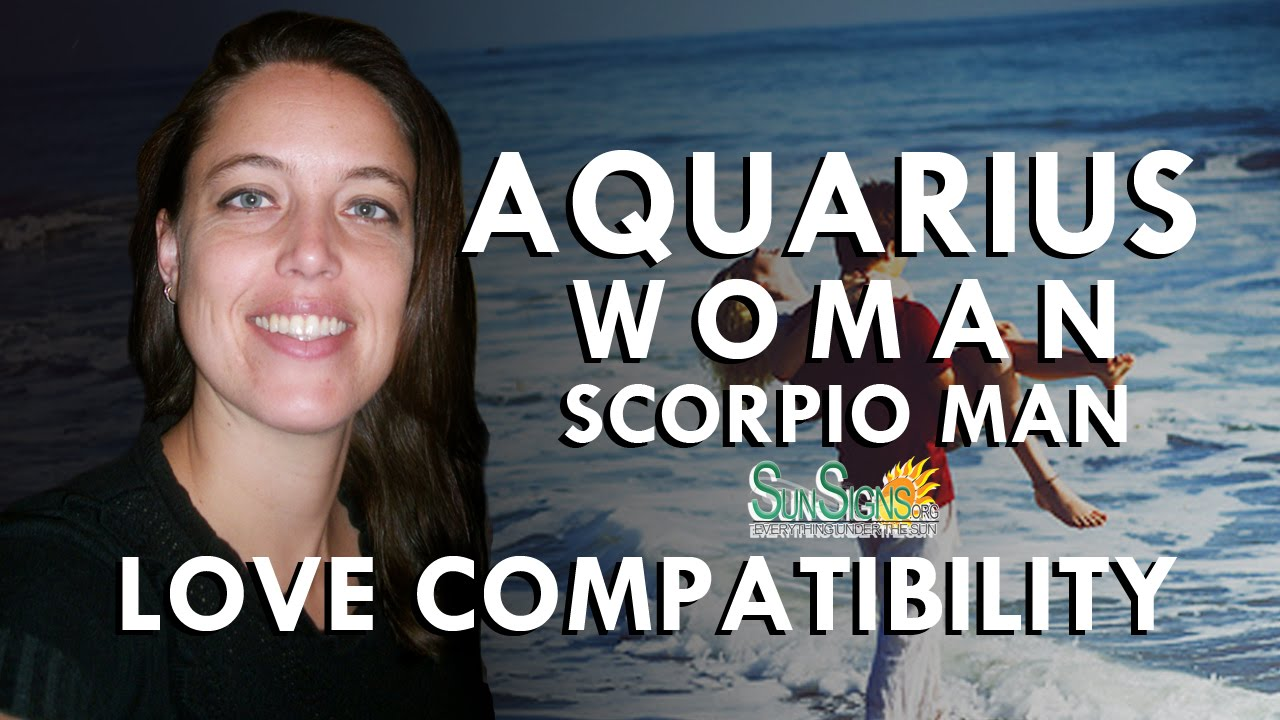 scorpio woman dating an aquarius man Find the perfect boyfriend for your sign: aries woman of dating the complex aries and for the free-spirited aquarius like the scorpio man.