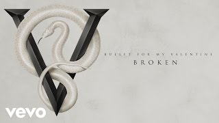 Bullet For My Valentine - Broken (Audio)