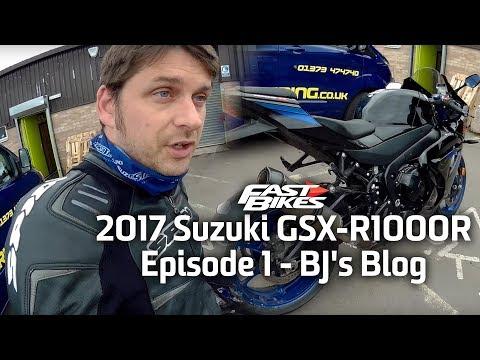 2017 Suzuki GSX-R1000R - Episode 1 - BJ's Blog
