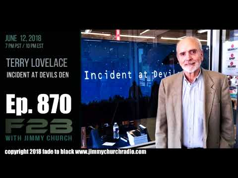 Ep. 870 FADE to BLACK Jimmy Church w/ Terry Lovelace : Incident at Devil's Den UFO Abduction : LIVE