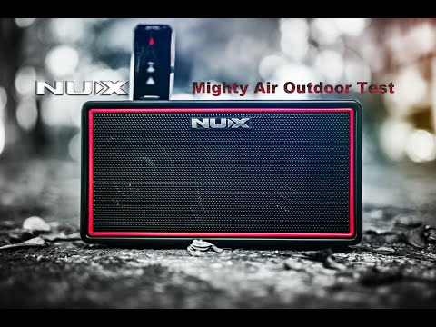 NUX Mighty Air Outdoor Test By Jimmy Lin