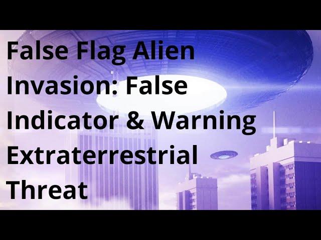 False Flag Alien Invasion Narrative
