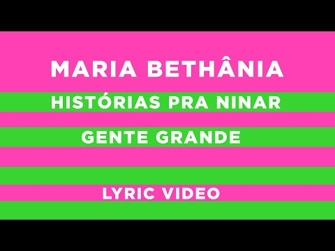 Maria Bethânia – Histórias Pra Ninar Gente Grande (Letra)