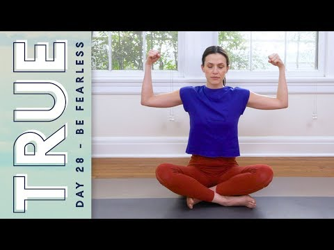 TRUE - Day 28 - BE FEARLESS  |  Yoga Claas With Adriene