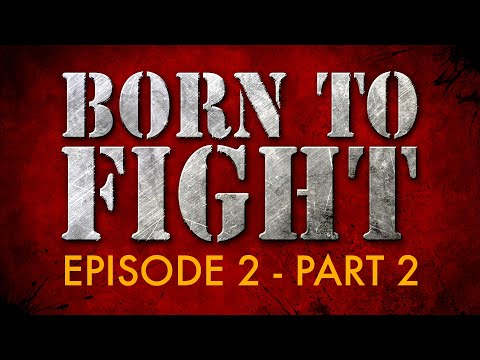 Born to Fight - ep2, pt2