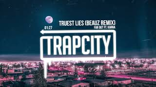 Far Out ft. Karra - Truest Lies (BEAUZ Remix)