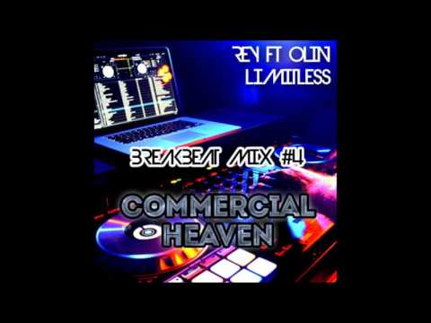 DJ Rey ft DJ Olin [Limitless] - Breakbeat Mixtape 4 - Commercial Heaven