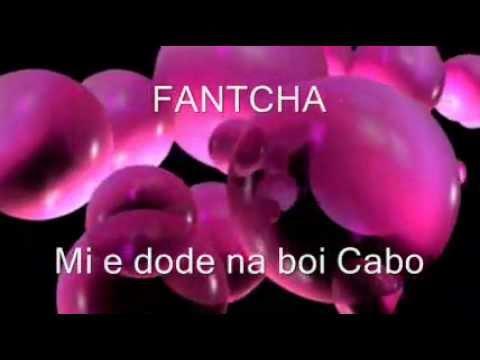 FANTCHA  -  ♫  Mi e dode na boi Cabo  ♫
