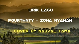 Gambar cover Lirik Lagu Zona Nyaman Ost Filosofi Kopi 2 - Fourtwnty Cover by Nauval Tama