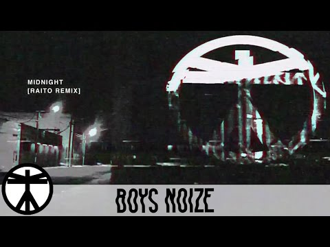 Boys Noize - Midnight (Raito Remix) (Official Audio)