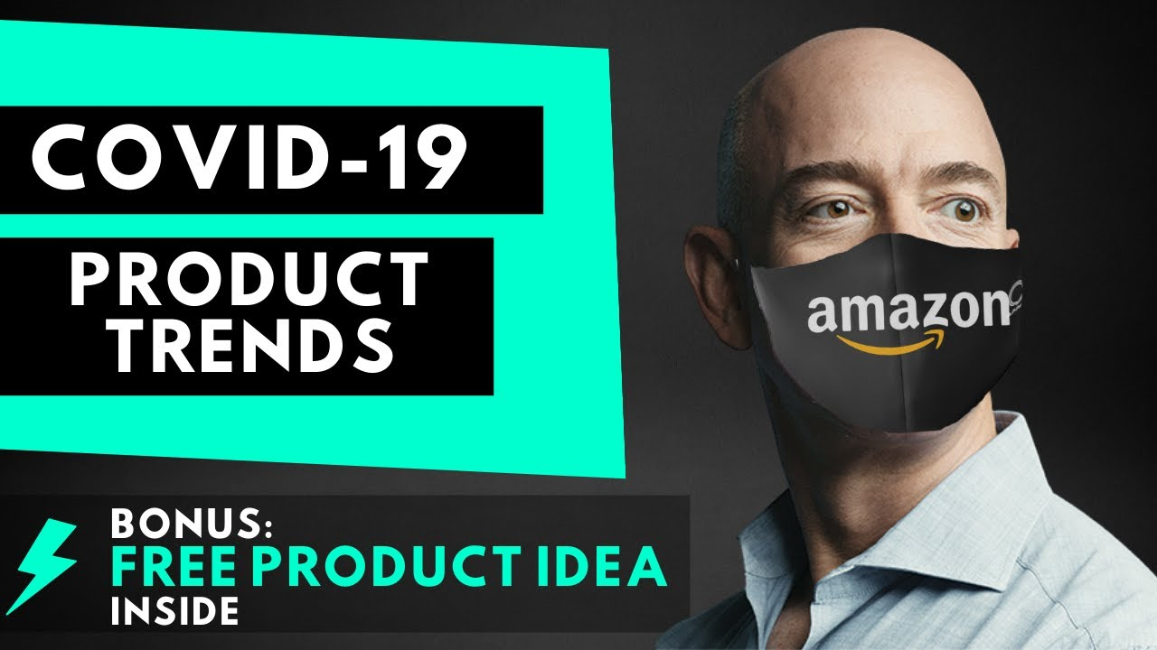 Amazon FBA Product Research:  COVID-19 Product Ideas & Product Trends for Amazon Sellers w/Examples