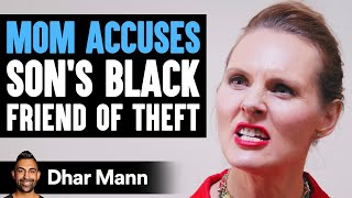Mom ACCUSES Her Son's Black Friend Of Stealing, INSTANTLY REGRETS IT! | Dhar Mann
