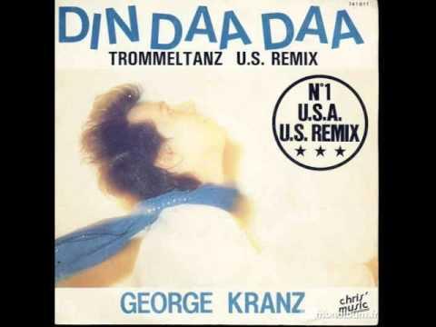 Din Daa Daa ; George Kranz