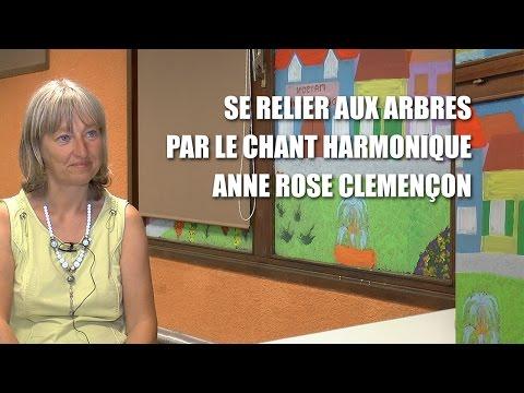 SE RELIER AUX ARBRES PAR LE CHANT HARMONIQUE AVEC ANNE ROSE CLEMENÇON