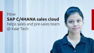 How SAP C4HANA sales cloud helps Sales and Pre-Sales team at Kaar Technologies