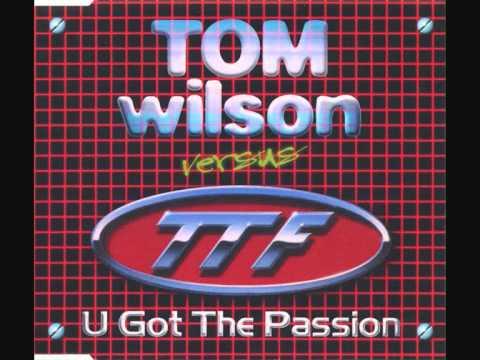Tom Wilson versus TTF - U Got The Passion